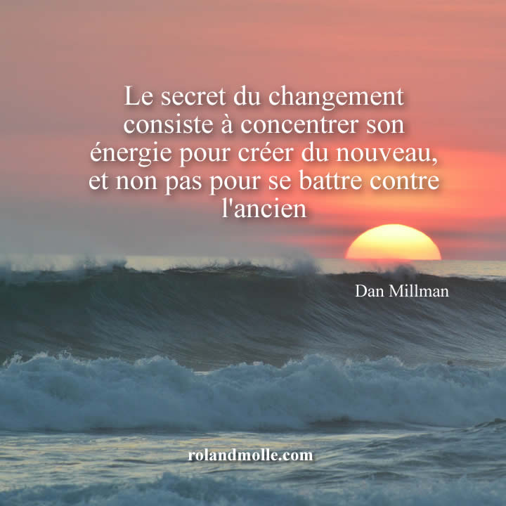 Le secret du changement consiste à construire le futur.
