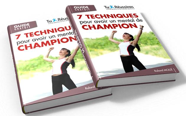 7 techniques pour avoir un mental de champion et de gagnant