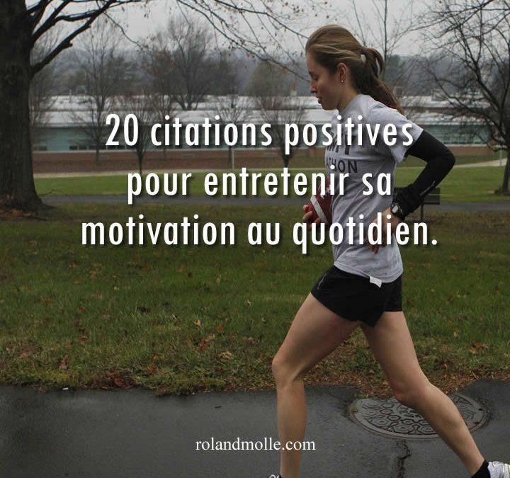 20 citations positives pour entretenir sa motivation au quotidien.
