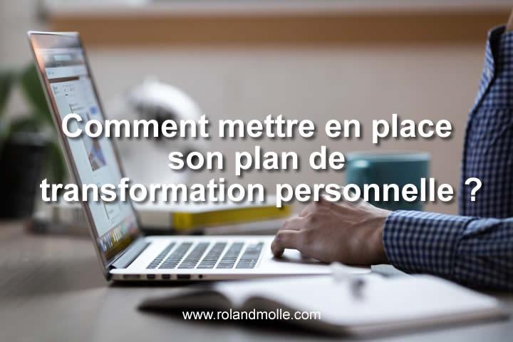 Comment mettre en place son plan de transformation personnelle ?