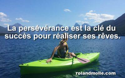 La persévérance est la clé du succès pour réaliser ses rêves.