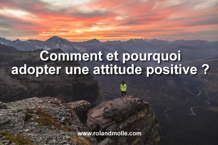 Comment et pourquoi adopter une attitude positive ?
