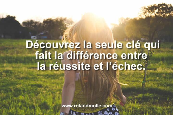 La seule clé qui fait la différence entre la réussite et l'échec.