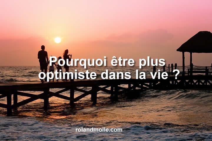 Pourquoi être plus optimiste dans la vie ?