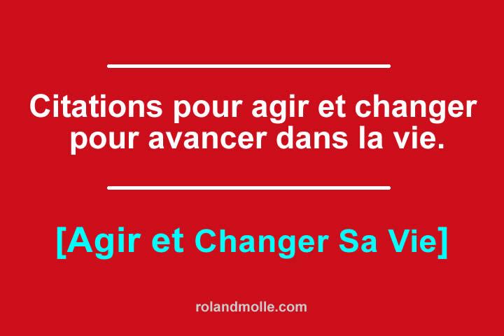 Citations pour agir et changer pour avancer dans la vie.